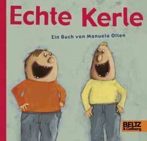"""Cover """"Echte Kerle"""" © Beltz & Gelberg"""