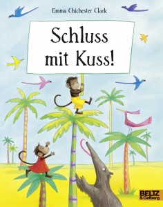 """Cover """"Schluss mit Kuss!"""" © Beltz & Gelberg"""