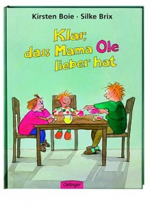 "Cover: ""Klar, dass Mama Ole lieber hat"" © Oetinger"