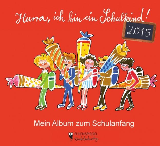 """Cover """"Hurra, ich bin ein Schulkind"""" © Eulenspiegel Kinderbuchverlag"""